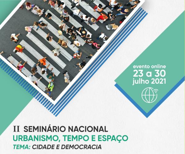 II Seminário Nacional: Urbanismo, Tempo e Espaço