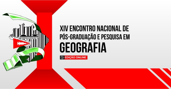 XIV Encontro Nacional de Pós-Graduação e Pesquisa em Geografia (ENANPEGE)