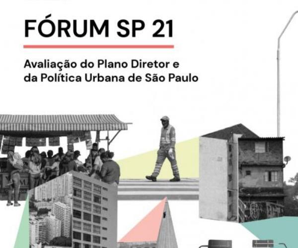Fórum SP 21: Avaliação do Plano Diretor e da Política Urbana de São Paulo
