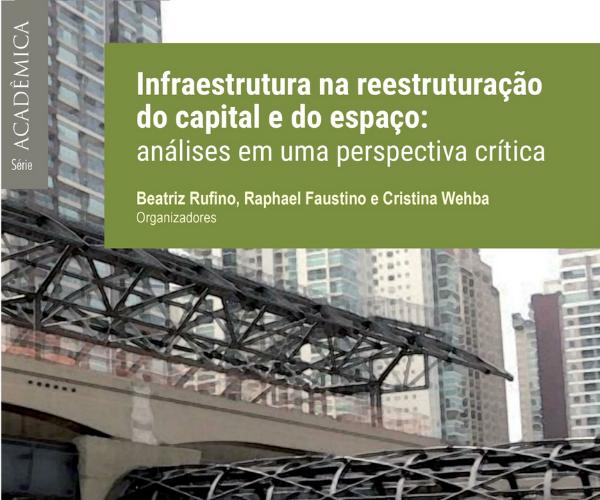 """Lançamento do livro """"Infraestrutura na reestruturação do capital e do espaço: análises em uma perspectiva crítica"""""""