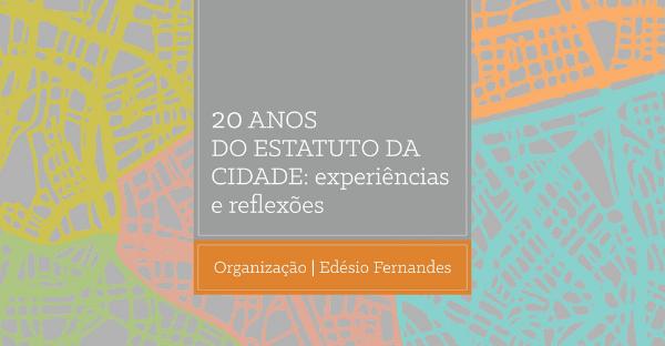 20 ANOS DO ESTATUTO DA CIDADE: Experiências e reflexões