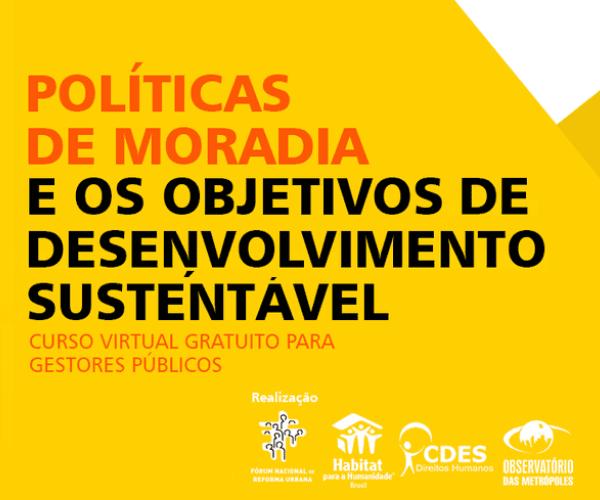 """Curso """"Políticas para moradia adequada e os Objetivos do Desenvolvimento Sustentável"""" para gestores públicos"""