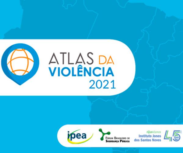 Núcleo Vitória participa da elaboração do Atlas da Violência 2021