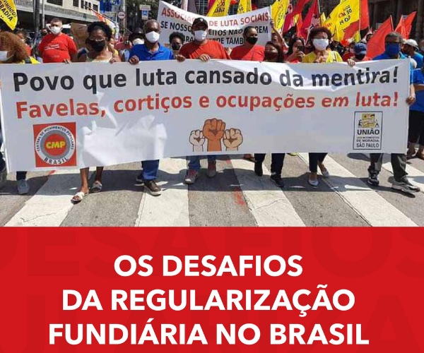Os desafios da regularização fundiária no Brasil