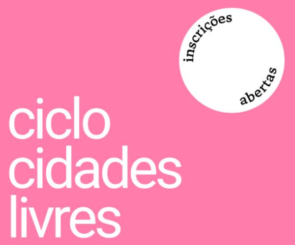 Escola da Cidadania do Instituto Pólis promove o Ciclo Cidades Livres
